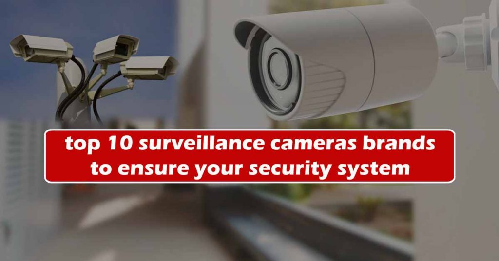 best brand for home security cameras